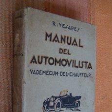 Libros antiguos: MANUAL DEL AUTOMOVILISTA, VADEMECUM DEL CHAUFFEUR. R. YESARES. MUNDO LATINO, 1925.. Lote 178194610