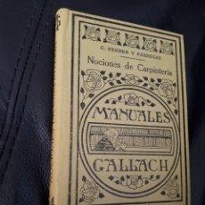 Libros antiguos: MANUALES GALLACH. NOCIONES DE CARPINTERIA. Lote 178209953