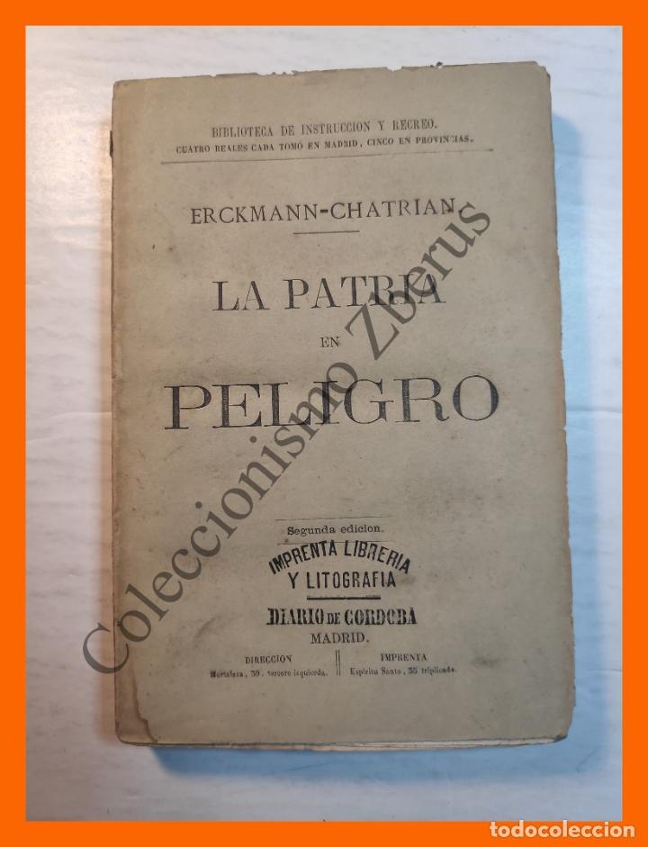LA PATRIA EN PELIGRO - ERCKMANN-CHATRIAN (Libros Antiguos, Raros y Curiosos - Historia - Otros)