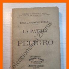 Libros antiguos: LA PATRIA EN PELIGRO - ERCKMANN-CHATRIAN. Lote 178226273