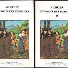 Libros antiguos: LE PROCÈS DES TEMPLIERS (MICHELET) - LES ÉDITIONS DU CTHS, PARIS, 1987 | 2 VOLUMES. Lote 178251683