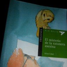 Libros antiguos: EL MISTERIOS DE LA RATONERA ASESINA, ULISES CABAL, ED. EDELVIVES. Lote 178265473
