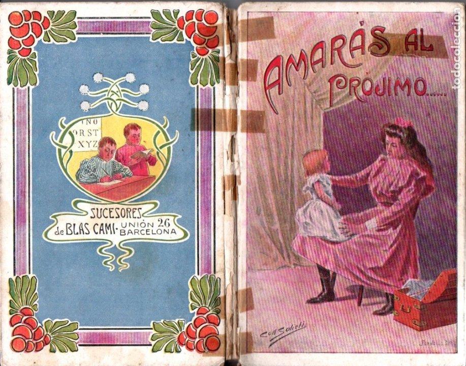 RAMÓN POMÉS : AMARÁS AL PRÓJIMO (SUC. DE BLAS CAMÍ, 1909) HISTORIA DE UNA NIÑA EGOÍSTA (Libros Antiguos, Raros y Curiosos - Literatura Infantil y Juvenil - Otros)