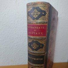 Libros antiguos: 1873 - INGENIOS Y BELLEZAS DE LA SOCIEDAD (WITS AND BEAUX OF SOCIETY), BY GRACE AND PHILIP WHARTON. Lote 178293806