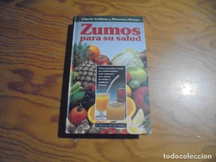 ZUMOS PARA SU SALUD. CHERIE CALBOM Y MAUREEN KEANE. CIRCULO DE LECTORES, 1996 (Libros Antiguos, Raros y Curiosos - Cocina y Gastronomía)