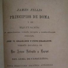 Libros antiguos: JAMES FILLIS, PRINCIPIOS DE DOMA Y EQUITACIÓN, MADRID 1901.. Lote 178344650