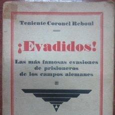 Libros antiguos: REF.0010968 EVADIDOS / TENIENTE CORONEL REBOUL. Lote 178350386