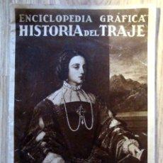 Libros antiguos: HISTORIA DEL TRAJE. ENCICLOPEDIA GRÁFICA. 1930. EDITORIAL CERVANTES. BARCELONA. Lote 178357845