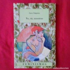 Libros antiguos: YO, TÚ, NOSOTRAS LUCE IRIGARAY EDICIONES CÁTEDRA FEMINISMOS 1992 INSTITUTO DE LA MUJER. Lote 178357971