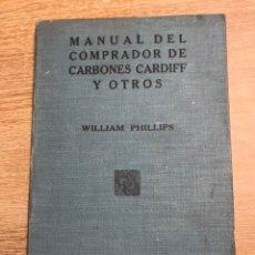 Libros antiguos: MANUAL DEL COMPRADOR DE CARBONES CARDIFF Y OTROS. Lote 178379745
