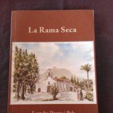 Libros antiguos: LA RAMA SECA - LEANDRE IBORRA Y POLO EDICION 2008.. Lote 178564021