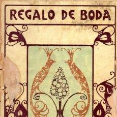 Libros antiguos: REGALO DE BODA DE FERMIN SACRISTA / JUAN VILA/GUSTAVO GILI. Lote 178601365