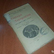 Libros antiguos: TRABAJOS TOPOGRAFICOS, MANUAL DE TRABAJOS DE CAMPO, RAMON BARRETO Y RAMON PONS, BARCELONA 1899. Lote 178604878