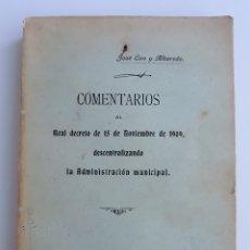 Libros antiguos: COMENTARIOS AL REAL DECRETO DE 15 NOVIEMBRE 1909 DESCENTRALIZANDO LA ADMINISTRACION MUNICIPAL 1909 W. Lote 178640188