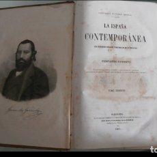 Libros antiguos: LA ESPAÑA CONTEMPORANEA. SUS PROGRESOS MORALES Y MATERIALES EN EL S. XIX. FERNANDO GARRIDO. 2 VOL. Lote 178641911