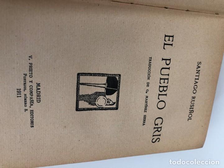 Libros antiguos: Santiago Rusiñol. El pueblo gris. 1911. Traducción Martínez Sierra - Foto 3 - 178678487
