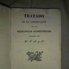 Libros antiguos: TRATADO DE LA CONSERVACION DE LAS SUSTANCIAS ALIMENTICIAS - AÑO 1832 - ORIGINAL DE EPOCA.. Lote 178684956