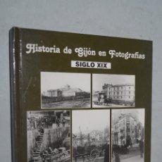 Libros antiguos: HISTORIA DE GIJON EN FOTOGRAFÍAS. SIGLO XIX. JUAN MARTINEZ MERINO. Lote 178716222