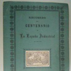 Libros antiguos: RECUERDOS DEL CENTENARIO DE LA ESPAÑA INDUSTRIAL 1847-1947, BARCELONA, L11854. Lote 178717797