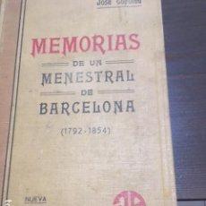 Libros antiguos: MEMORIAS DE UN MENESTRAL DE BARCELONA. (1792-1854) JOSE COROLEU 1915. Lote 178721463