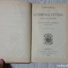 Libros antiguos: DIFERENCIA ENTRE LO TEMPORAL Y ETERNO Y CRISOL DE DESENGAÑOS. (1887). JUAN EUSEBIO NIEREMBERG. Lote 178735947