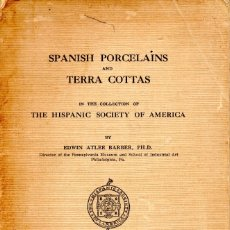 Libros antiguos: SPANISH PORCELAINS AND TERRA COTTAS IN THE HISPANIC SOCIETY OF AMERICA.1915. Lote 178737521