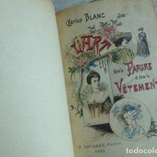 Libros antiguos: L´ART DANS LA PARURE ET DANS LA VÉTEMENT. CHARLES BLANC ED. H. LAURENS. PARIS. 294 PP. ILUSTRA-. Lote 178759333