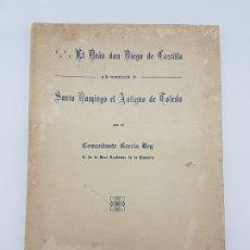Libros antiguos: EL DEÁN DON DIEGO DE CASTILLA, SANTO DOMINGO TOLEDO ( DED. AUTOR, GARCIA REY ) 1928. Lote 178789601