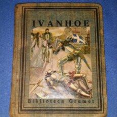 Libros antiguos: IVANHOE BIBLIOTECA GRUMET EDICIONS PROA AÑO 1929 EN MUY BUEN ESTADO. Lote 178790868