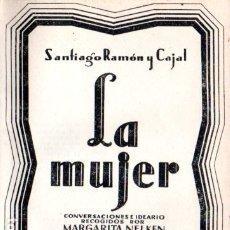 Libros antiguos: SANTIAGO RAMÓN Y CAJAL : LA MUJER (M. AGUILAR, S.F.). Lote 178803777