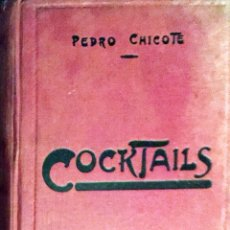 Livres anciens: PEDRO CHICOTE. COCKTAILS 1928. CON DEDICATORIA AL ALCALDE DE SAN SEBASTIÁN SR.BEREGUISTAIN. Lote 178815378