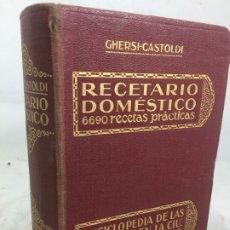 Libros antiguos: RECETARIO DOMESTICO 6690 RECETAS PRACTICAS GHERSI/CASTOLDI GUSTAVO GILI 1923. Lote 178828007