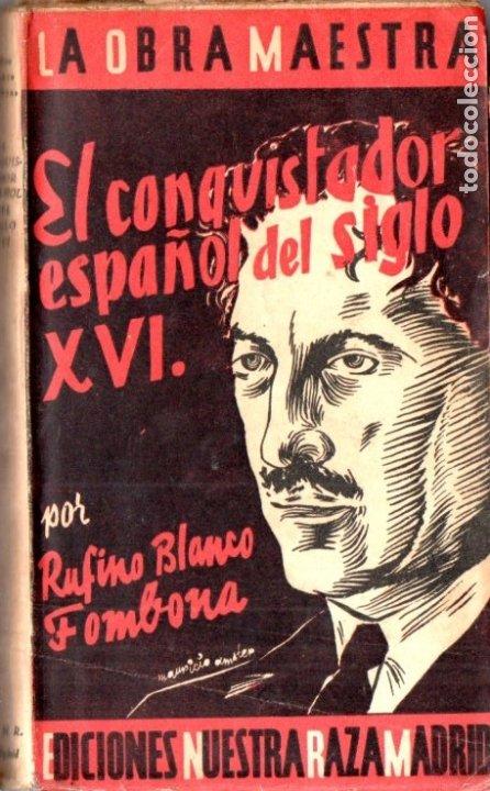 RUFINO BLANCO FOMBONA . EL CONQUISTADOR ESPAÑOL DEL SIGLO XVI (NUESTRA RAZA, C. 1930) (Libros Antiguos, Raros y Curiosos - Historia - Otros)