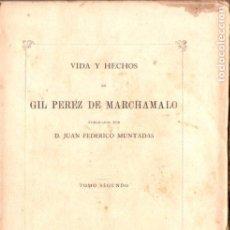 Libros antiguos: MUNTADAS : VIDA Y HECHOS DE GIL PÉREZ DE MARCHAMALO TOMO II (SAN MARTIN, 1866). Lote 178841448