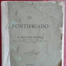 Libros antiguos: JOSÉ MARÍN ORDÓÑEZ. EL PONTIFICADO. TOMO SEGUNDO. 1887. Lote 178869246