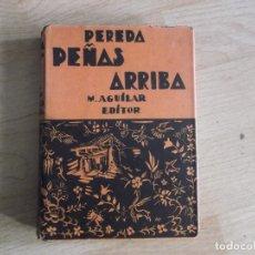 Libros antiguos: PEREDA PEÑAS ARRIBA, M AGUILAR EDITOR,RUSTICA CON SOLAPA.13 X 18 CM.. Lote 178869487