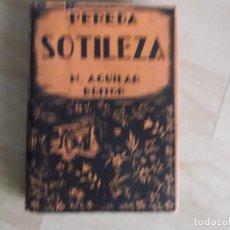 Libros antiguos: PEREDA, SOTILEZA, M AGUILAR EDITOR, 327 PG. Lote 178869618