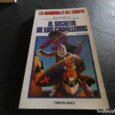 Libros antiguos: LIBROJUEGO LA MAQUINA DEL TIEMPO 1 EL SECRETO DE LOS CABALLEROS. Lote 178871330