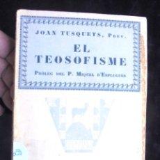 Libros antiguos: EL TEOSOFISME JOAN TUSQUETS 1927 IMPECABLE MIQUEL D'ESPLUGUES PRÒLEG LLIBRERIA CATALÒNIA. Lote 178878588