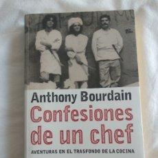 Libros antiguos: CONFESIONES DE UN CHEF ANTHONY BOURDAIN. Lote 178897890