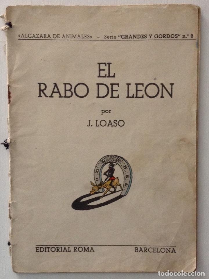 EL RABO DE LEÓN POR J. LOASO EDITORIAL ROMA ALGAZARA DE ANIMALES SERIE GRANDES Y GORDOS (Libros Antiguos, Raros y Curiosos - Literatura Infantil y Juvenil - Otros)