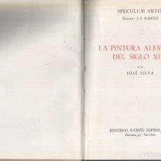 Libros antiguos: LA PINTURA ALEMANA DEL SIGLO XIX. JOSÉ SELVA. DIRECTOR: J. F. RÁFOLS.. Lote 178913100