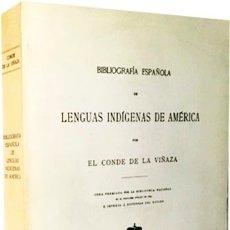 Libros antiguos: BIBLIOGRAFIA ESPAÑOLA DE LENGUAS INDIGENAS DE AMÉRICA. (CONDE DE LA VIÑAZA). Lote 178916181