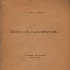 Libros antiguos: BIBLIOGRAFIA DE RAMÓN MENÉNDEZ PIDAL + SUPLEMENTO A LA BIBLIOGRAFIA DE RAMÓN MENÉNDEZ PIDAL . Lote 178920606