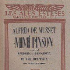 Libros antiguos: ALFRED DE MUSSET. MIMÍ PINSON. FREDERIC I BERNADETA I EL FILL DEL TIZIA. BARCELONA, C. 1930. Lote 178925487