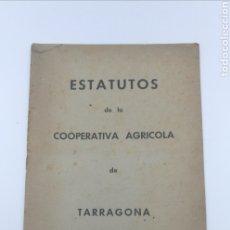 Libros antiguos: ESTATUTOS DE LA COOPERATIVA AGRÍCOLA DE TARRAGONA. Lote 178928553