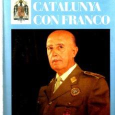 Libros antiguos: CATALUNYA CON FRANCO. Lote 178935981