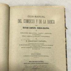 Libros antiguos: GUÍA MANUAL DEL COMERCIO Y DE LA BANCA POR FRANCISCO CASTAÑO - MADRID 1875. Lote 178936926
