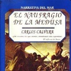Libros antiguos: EL NAUFRAGIO DE LA MEDUSA. CALAVERA, CARLOS. NR-551. Lote 178945600