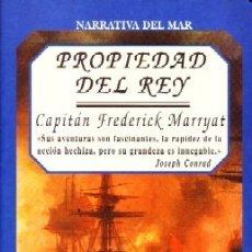 Libros antiguos: PROPIEDAD DEL REY. FREDERICK MARRYAT, CAPITAN. NR-552.. Lote 178945688